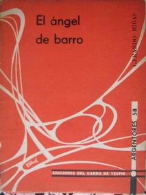 El Angel De Barro - Ribas, Gerardo - Ed Del Carro De Tespis
