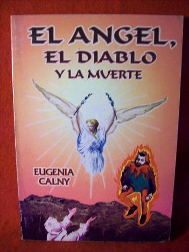 el angel el diablo y la muerte eugenia calny editora errepar