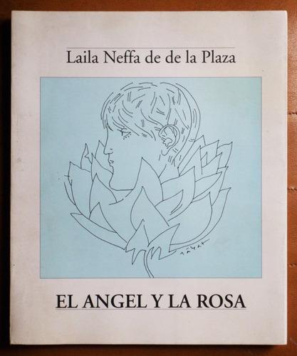el ángel y la rosa / laila neffa de la plaza (autografiado)
