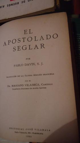 el apostolado seglar. pablo davin s. j.