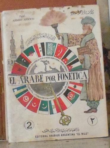 el arabe por fonetica - editorial arabigo-argentino el nilo