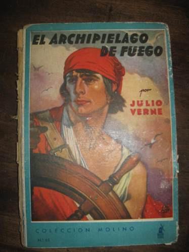 el archipielago de fuego j. verne edit. molino 1943 1a. edic