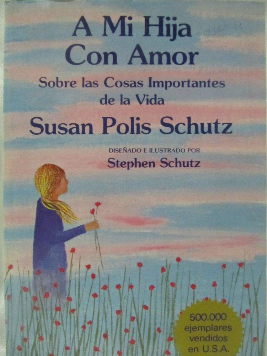 El Arcon A Mi Hija Con Amor Sobre Las Cosas Importantes 18720