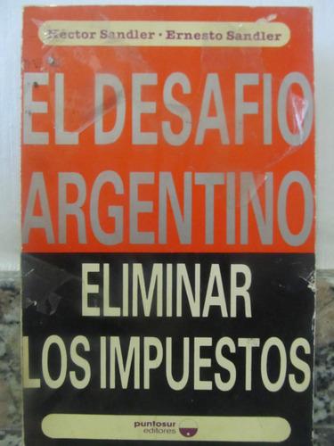 el arcon el desafio argentino eliminar los impuestos