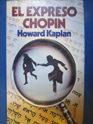 el arcon el expreso chopin - howard kaplan