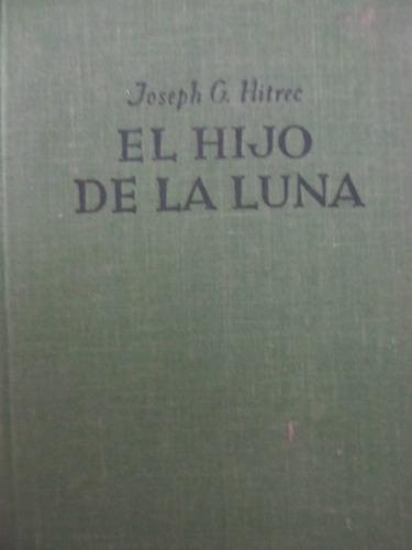 el arcon el hijo de la luna por joseph g. hitrec