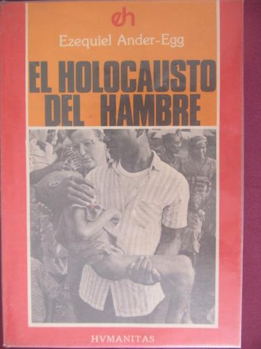 el arcon el holocausto del hambre - ezequiel ander - egg