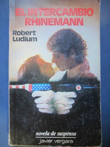 el arcon el intercambio rhinemann - robert ludlum