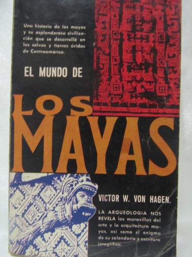 el arcon el mundo de los mayas por victor w. von hagen