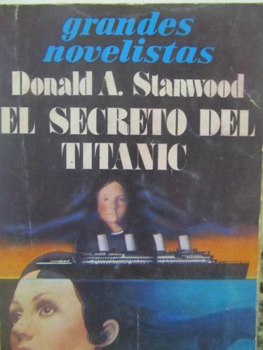 el arcon el secreto del titanic por donald a. stanwood