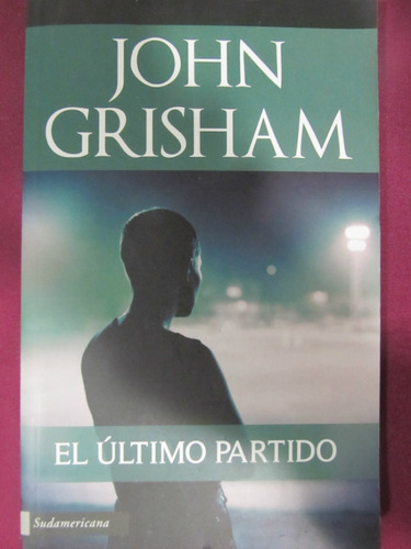 el arcon el ultimo partido - john grisham
