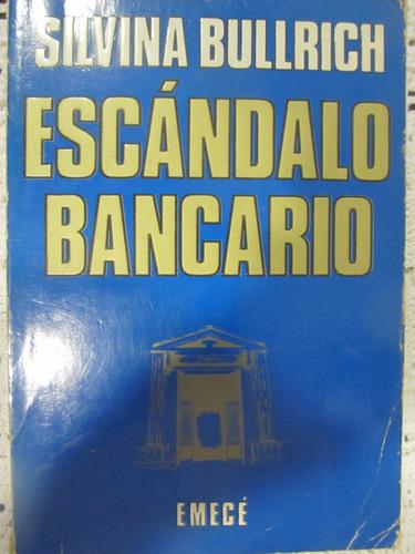 el arcon escandalo bancario - silvina bullrich
