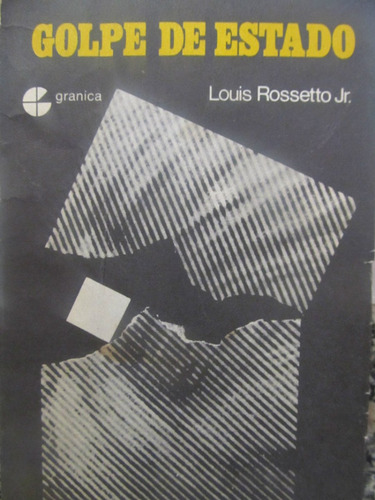 el arcon golpe de estado por louis rossetto jr.