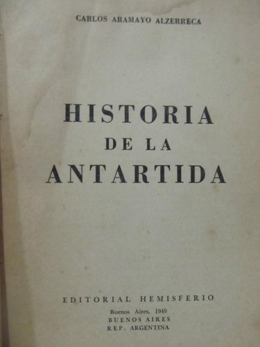 el arcon historia de la antartida - carlos aramayo alzerreca