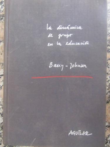 el arcon la dinámica de grupo en la educación - bany johnson