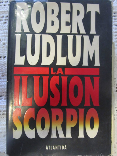 el arcon la ilusion scorpio - robert ludlum