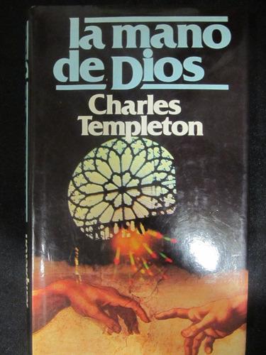 el arcon la mano de dios de charles templeton