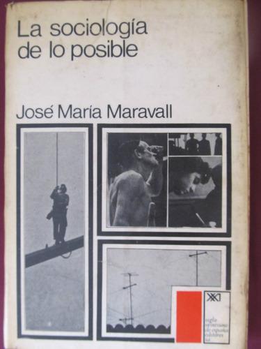el arcon la sociologia de lo posible - jose maria maravall