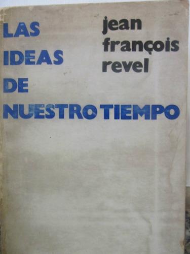 el arcon las ideas de nuestro tiempo por jean francois revel