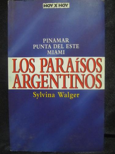 el arcon los paraisos argentinos por sylvina walger