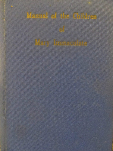 el arcon manual of the children of mary immaculate