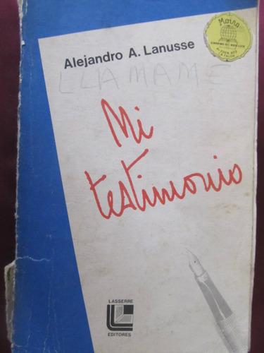 el arcon mi testimonio - alejandro a. lanusse