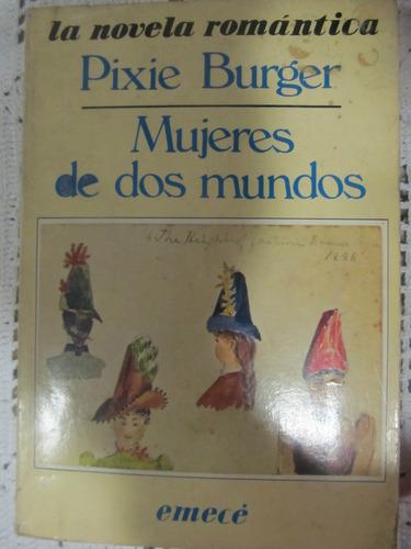 el arcon mujeres de dos mundos de pixie burger