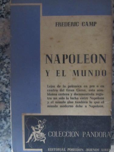 el arcon napoleón y el mundo - frederic camp