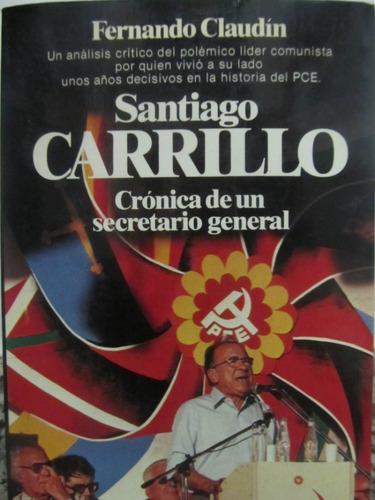 el arcon santiago carrillo, crónica de un secretario general