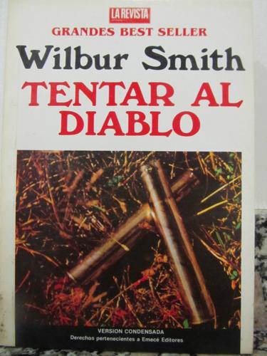 el arcon tentar al diablo - wilbur smith