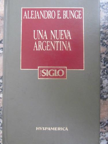 el arcon una nueva argentina - alejandro e. bunge