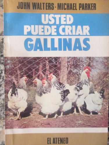 el arcon usted puede criar gallinas de  john walters