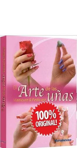 el arte de las uñas manicure & pedicure 1 vol euromexico