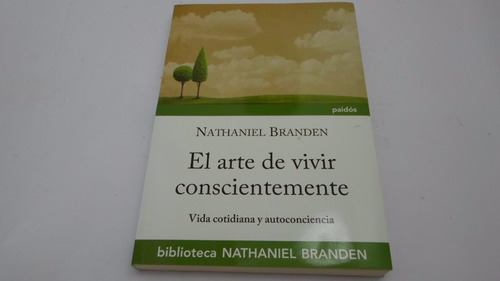 el arte de vivir conscientemente - nathaniel branden