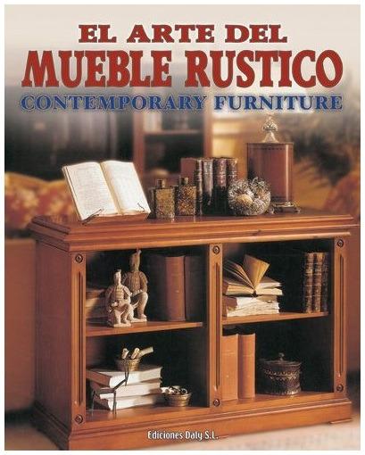 El arte del mueble r stico 4 vols daly 1 en - El chollo del mueble ...