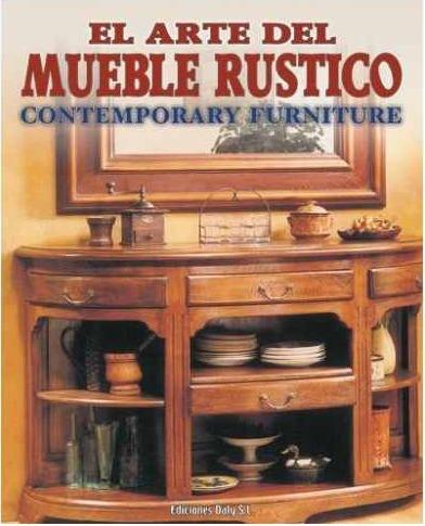El arte del mueble r stico 4 vols ediciones daly rgl for El factory del mueble
