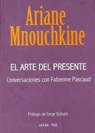 el arte del presente de ariane mnouchkine. teatro