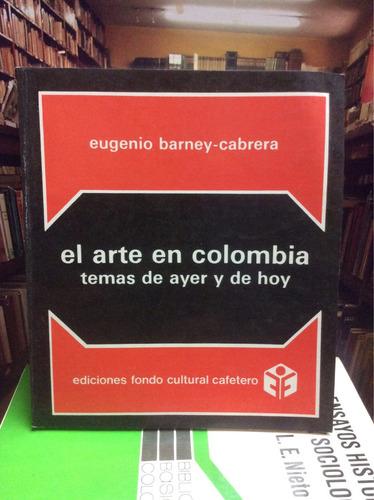 el arte en colombia. temas de ayer y hoy. eugenio barney