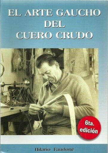 be06297ee El Arte Gaucho Del Cuero Crudo - Hilario Faudone - $ 560,00 en ...