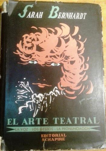 el arte teatral - sarah bernhardt - teatro, actuación - 1946
