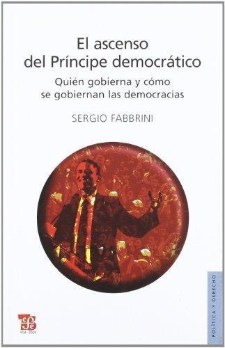 el ascenso del príncipe democrático, sergio fabbrini, fce #