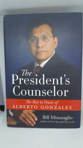 el asesor del presidente: el ascenso al poder de alberto