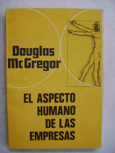 el aspecto humano de las empresas - douglas mcgregor
