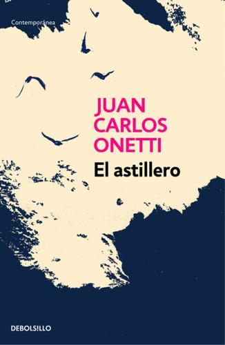el astillero(libro literatura iberoamericana)