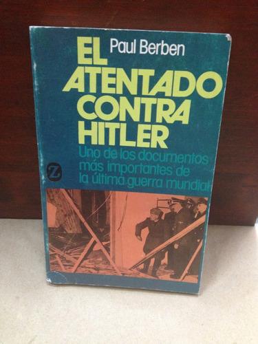 el atentado contra hitler. paul berber. hitler