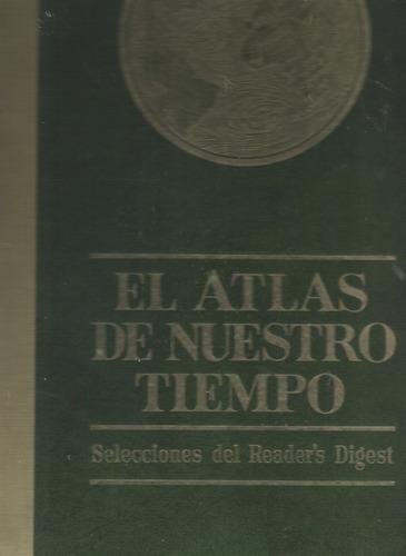 el atlas de nuestro tiempo selecciones de reader´s digest