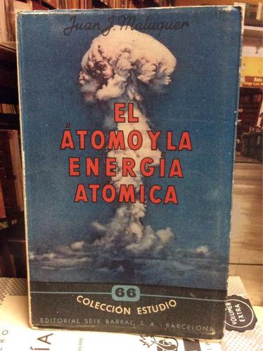 el átomo y la energía atómica. juan maluquer