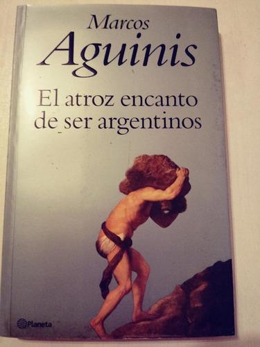 el atroz encanto de ser argentinos marcos aguinis