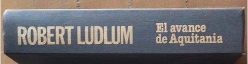 el avance de aquitania / r. ludlum (ed. círculo de lectores)