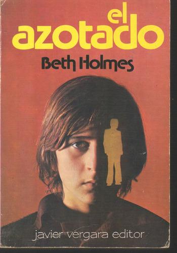 el azotado beth holmes 1a edición